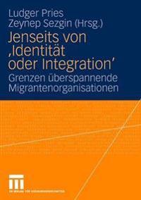 Jenseits Von 'identität Oder Integration'