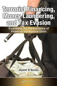 Terrorist Financing, Money Laundering and Tax Evasion