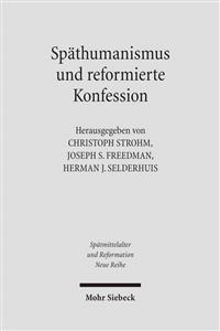 Spathumanismus Und Reformierte Konfession: Theologie, Jurisprudenz Und Philosophie in Heidelberg an Der Wende Zum 17. Jahrhundert