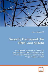 Security Framework for DNP3 and SCADA