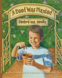 A Seed Was Planted/Sembre Una Semilla