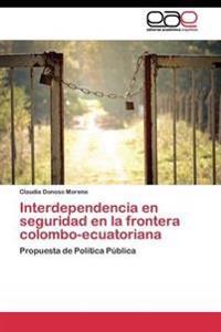 Interdependencia En Seguridad En La Frontera Colombo-Ecuatoriana