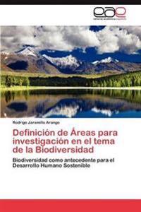 Definicion de Areas Para Investigacion En El Tema de la Biodiversidad