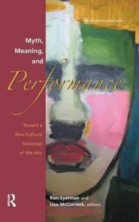 Myth, Meaning, And Performance