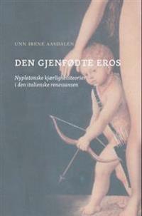Den gjenfødte Eros - Unn Irene Aasdalen | Ridgeroadrun.org