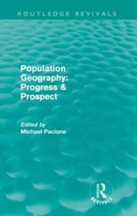 Population Geography: Progress & Prospect
