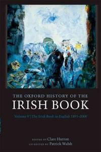 The Oxford History of the Irish Book, Volume V
