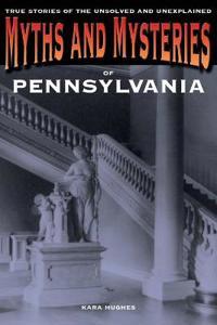 Myths and Mysteries of Pennsylvania