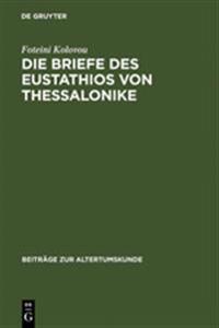 Die Briefe Des Eustathios Von Thessalonike