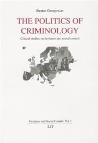 The Politics of Criminology: Critical Studies on Deviance and Social Control