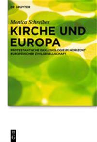 Kirche Und Europa: Protestantische Ekklesiologie Im Horizont Europäischer Zivilgesellschaft