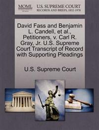 David Fass and Benjamin L. Candell, et al., Petitioners, V. Carl R. Gray, JR. U.S. Supreme Court Transcript of Record with Supporting Pleadings