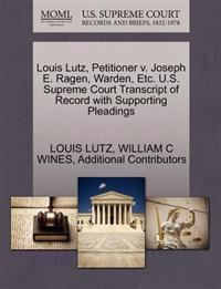 Louis Lutz, Petitioner V. Joseph E. Ragen, Warden, Etc. U.S. Supreme Court Transcript of Record with Supporting Pleadings