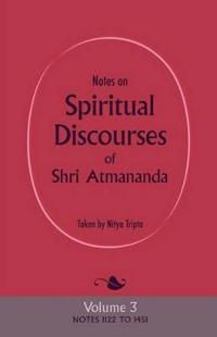Notes on Spiritual Discourses of Shri Atmananda