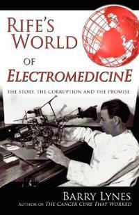 Rife's World of Electromedicine