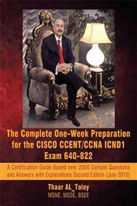 The Complete One-week Preparation for the Cisco Ccent/Ccna Icnd1 Exam 640-822