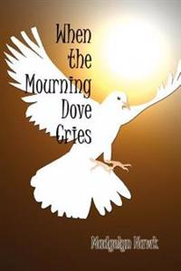 When the Mourning Dove Cries