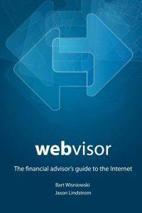 Webvisor: The Financial Advisor's Guide to the Internet