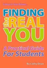 Finding the real you - a practical guide for students