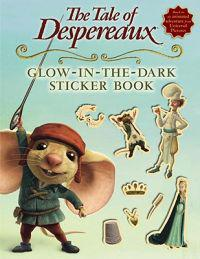 The Tale of Despereaux Movie Tie-In: Glow-In-The-Dark Sticker Book [With Stickers]