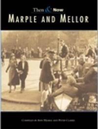 Marple & Mellor Then & Now