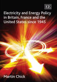 Electricity and Energy Policy in Britain, France and the United States Since 1945
