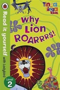 Tinga Tinga Tales: Why Lion Roars - Read it yourself with Ladybird