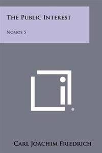 The Public Interest: Nomos 5