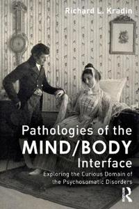 Pathologies of the Mind/Body Interface