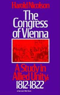 Congress of Vienna: A Study in Allied Unity, 1812-1822