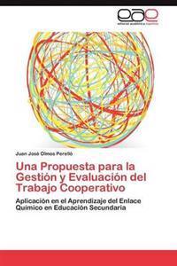 Una Propuesta Para La Gestion y Evaluacion del Trabajo Cooperativo