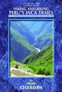 Hiking and Biking Peru's Inca Trails: Trekking & Mountain Biking Routes in the Sacred Valley