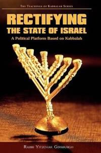 Rectifying the State of Israel - A Political Platform Based on Kabbalah