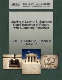 Liebling V. Levy U.S. Supreme Court Transcript of Record with Supporting Pleadings