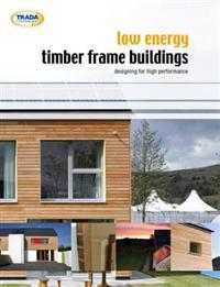 Low energy timber frame buildings - designing for high performance