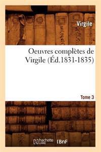 Oeuvres Compl�tes de Virgile. Tome 3 (�d.1831-1835)