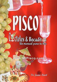 Pisco Cócteles & Bocaditos: Un Manual Por Tu Bar