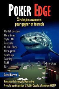 Poker Edge: Strategies Avancees Pour Gagner En Tournois