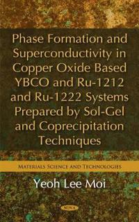 Phase Formation and Superconductivity in Copper Oxide Based YBCO and RU-1212 and RU-1222 Systems Prepared by Sol-Gel and Coprecipitation Techniques