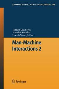 Man-Machine Interactions 2