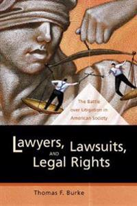 Lawyers, Lawsuits, and Legal Rights
