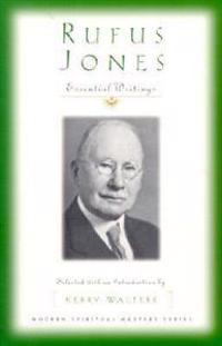 Rufus Jones - Essential Writings