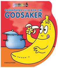 Barbapapas lilla bok om godsaker