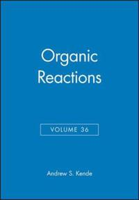 Organic Reactions, Volume 36