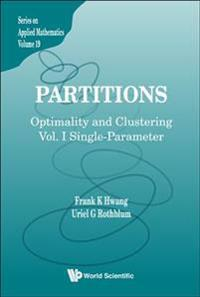 Partitions: Optimality And Clustering - Volume I: Single-parameter