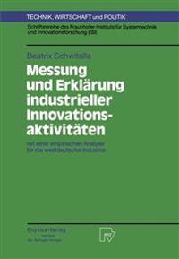 Messung Und Erklärung Industrieller Innovationsaktivitäten