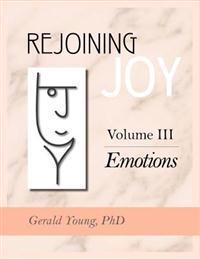 Rejoining Joy: Volume 3 Emotions
