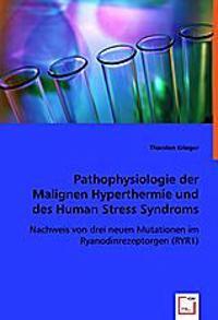 Pathophysiologie der Maligen Hyperthermie und des Human Stress Syndroms