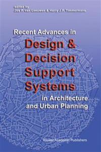 Recent Advances in Design and Decision Support Systems in Architecture and Urban Planning