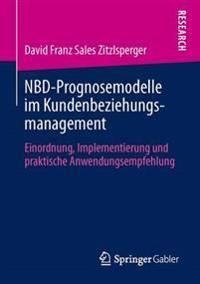 Moglichkeiten Und Grenzen Der Nbd-prognosemodelle Im Analytischen Kundenbeziehungsmanagement
